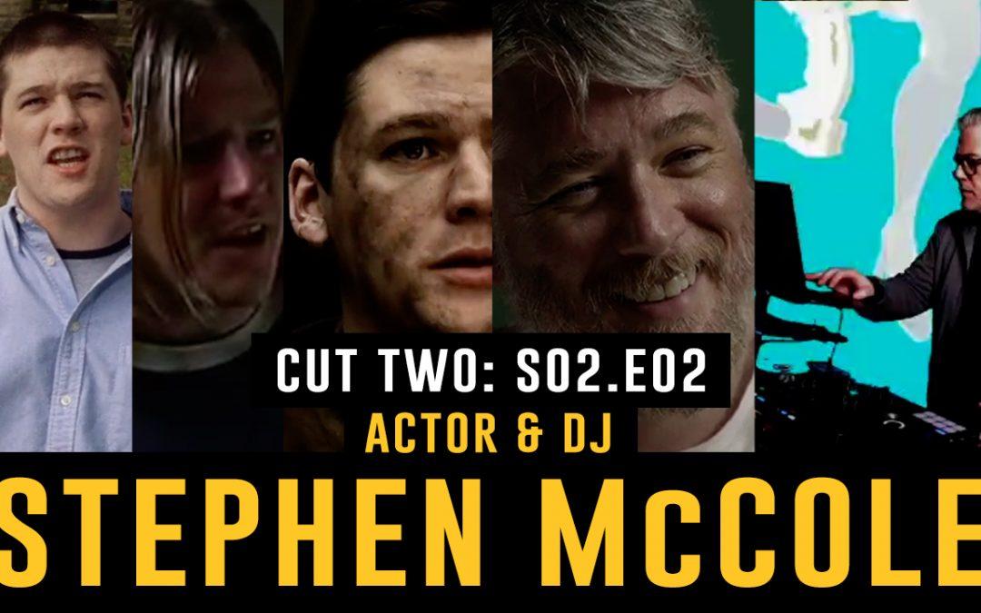 ACTOR & DJ STEPHEN McCOLE | S02:E02