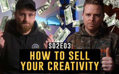 HOW TO SELL YOUR CREATIVITY | S02.E03